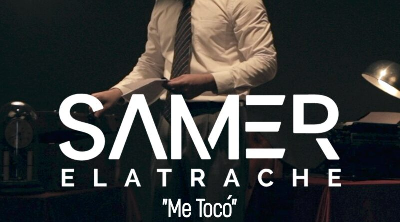 "Samer estrena su videoclip ""Me Tocó"""